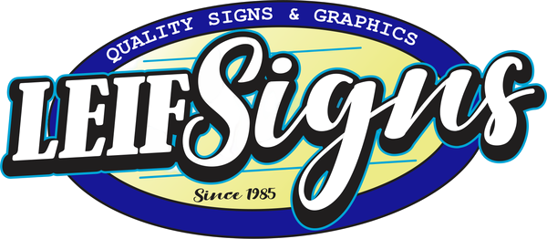 Leifsigns LLC – Highest quality signs and graphics